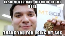 Банкрот? Неееет, биткоины все еще тут. Спасибо, что используете MtGox.